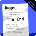 Dugges The End - India Pale Ale (IPA)
