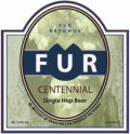 Fur Single Hop Centennial