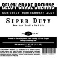 Below Grade Super Duty Double Red Ale - American Strong Ale