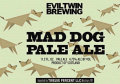 Evil Twin Mad Dog Pale Ale - American Pale Ale