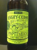 Angry Cedar Hoptimism India Pale Ale