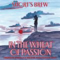 Shorts In the Wheat of Passion - Wheat Ale