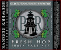 Old Schoolhouse Fresh Hop IPA