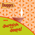 Dugges Dhuggish Deepa! - Imperial/Double IPA