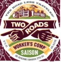 Two Roads Workers Comp Saison - Saison