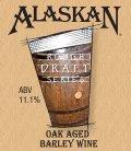 Alaskan Oak Aged Barley Wine - Barley Wine