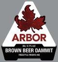 Arbor FF #30  Brown Beer Damnit