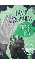 Moon Dog Lando Kardashian Tripel IPA