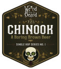 Weird Beard Single Hop series  No 1: Chinook