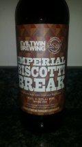 Evil Twin Imperial Biscotti Break - DeCicco Version