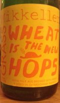 Mikkeller/Grassroots Wheat is the New Hops (Aged in Chardonnay Barrels) - Sour/Wild Ale