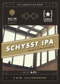 All In Brewing / Lervig Schysst IPA