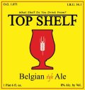 Top Shelf Belgian Ale