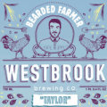 Westbrook Bearded Farmer 4: �Taylor� Saison