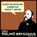 Malm� Fader Franssons American Burley Wayne