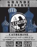 Le Castor Catherine Grande R�serve (f�ts de rye)