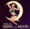 Naughty I Think She Hung the Moon