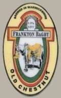 Frankton Bagby Old Chestnut - Bitter