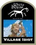 White Horse Village Idiot