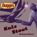 Dugges Kals Stout - Stout