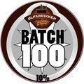 �lfabrikken Batch #100