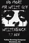 Valley Brew No More Mr. Weize Guy - Weizen Bock