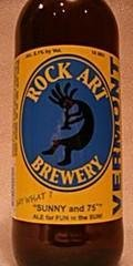 Rock Art Sunny and 75� ALE for FUN in the SUN! - Belgian White (Witbier)