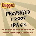 Dugges Provbrygd 1-2007 - Kalven - India Pale Ale (IPA)