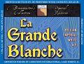 La Grande Blanche - Belgian White (Witbier)