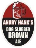 Angry Hanks Dog Slobber Brown Ale