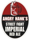 Angry Hanks Street Fight Imperial Red Ale