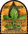 Shorts Imperial Spruce India Pilsner - Strong Pale Lager/Imperial Pils