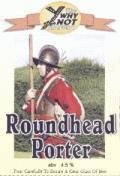 Why Not Roundhead Porter