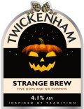 Twickenham Strange Brew