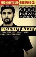 Midnight Sun 2009 Crew Brews: Brewtality