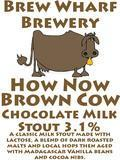 Brew Wharf How Now Brown Cow - Stout