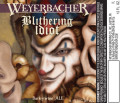 Weyerbacher Blithering Idiot - Barley Wine