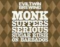 Evil Twin Monk Suffers Serious Sugar Rush On Barbados - Belgian Strong Ale