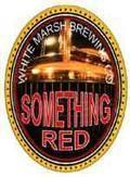 White Marsh Something Red - Amber Ale