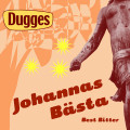 Dugges Johannas Bsta - Bitter
