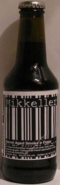 Mikkeller Barrel Aged Smoke a Ciggy - Smoked