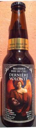 Dieu du Ciel Derni�re Volont� en f�t de Pinot Noir - Belgian Ale