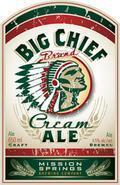 Mission Springs Big Chief Cream Ale