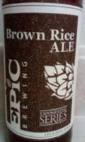 Epic Brown Rice Ale - Specialty Grain