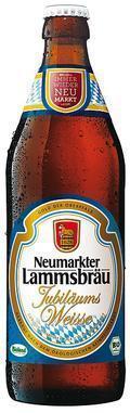 Neumarkter Lammsbr�u Jubil�ums Weisse - German Hefeweizen