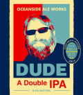 Oceanside Ale Works Dude DIPA