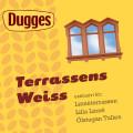 Dugges Terrassens Weiss