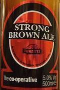 Thwaites Lancashire Brown Ale / Co-op Strong (Brown) Ale