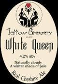 Tatton White Queen