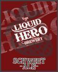 Liquid Hero Schweet Ale